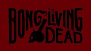 BONG of the Living Dead Trailer #1