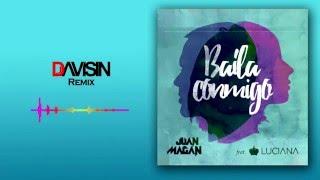 Juan Magan feat. Luciana - Baila Conmigo (Dj Davisin Remix)