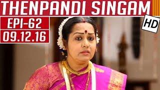 Thenpandi Singam | Epi 62 | 09/12/2016 | Kalaignar TV
