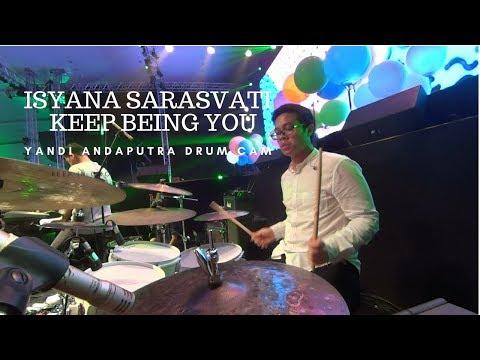 YANDI ANDAPUTRA DRUM CAM | ISYANA SARASVATI - KEEP BEING YOU mp3