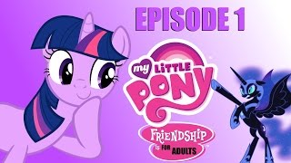 My Little Pony: Friendship is for Adults Episode 1