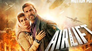 AIRLIFT  bollywood full movie