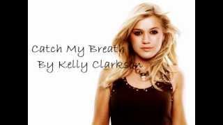 Catch My Breath-Kelly Clarkson Lyrics