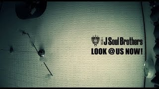 三代目 J Soul Brothers / LOOK @ US NOW! ~Short Version~