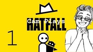 I NEED HATS! | Cam Plays Hatfall Part 1