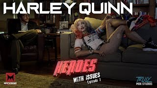 Harley Quinn in Therapy for Suicide Squad Reviews? (Heroes With Issues EP 7)