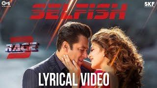 Selfish Song with Lyrics - Race 3   Salman Khan, Bobby, Jacqueline   Atif Aslam, Iulia, Vishal