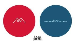 Xiu Xiu - Plays The Music of Twin Peaks [FULL ALBUM STREAM]