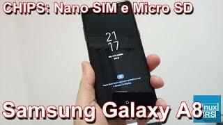 Samsung Galaxy A8 - Chips (NANO SIM e MICRO SD)
