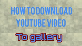 How to download video from YouTube on phone or In SD card