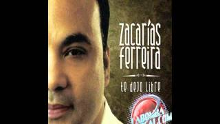 Zacarias Ferreira  - Una Bomba