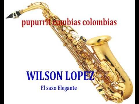 Xxx Mp4 PUPURRIT CUMBIAS COLOMBIANAS WILSON LOPEZ EL SAXO ELEGANTE 3gp Sex