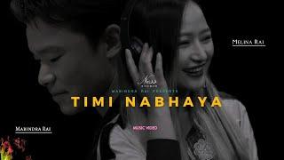 Timi Nabhaye Shayad  - Melina Rai X Mabindra Rai ll New Nepali Song 2018