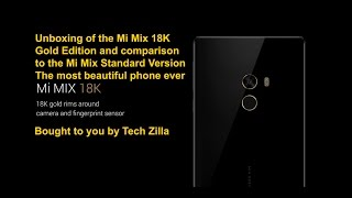 Unboxing of the Mi Mix 18K Gold Version and side by side comparison with the Standard Mi Mix