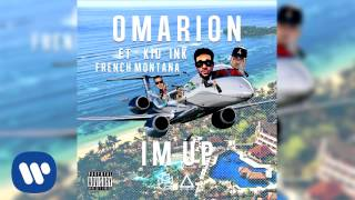 Omarion ft Kid Ink and French Montana I'm Up (Official Radio Rip)