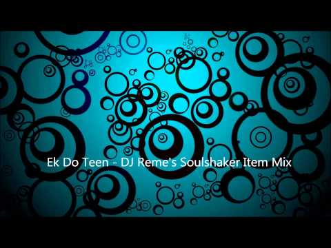 Xxx Mp4 Ek Do Teen Tezaab DJ Reme S Soul Shaker Remix 3gp Sex