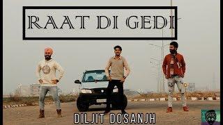 BHANGRA On Raat Di Gedi (Diljit Dosanjh)|| Bhangra Loverz || Choreography- Satyam Birha ||
