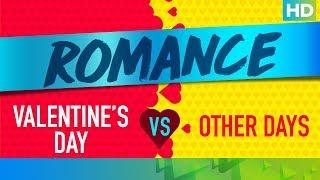 Romance On Valentine's Day Vs. Other Days