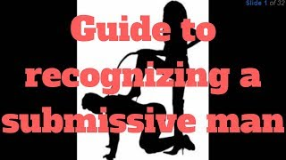 Guide to recognizing a submissive man