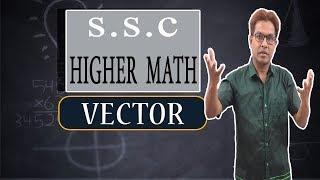 SSC Higher Math[ Chapter -12( Vector: Part -2)] Towhid Sir
