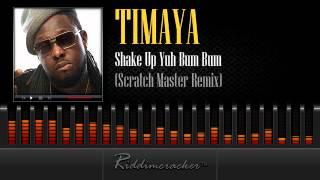 Timaya - Shake Up Yuh Bum Bum (Scratch Master Remix) [Soca 2014]
