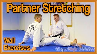 Partner Stretching - Wall Exercises (Get High Kicks/Splits)