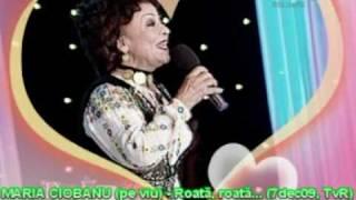 MARIA CIOBANU (pe viu/live) - Roată, roată... (7dec09, TvR); MARIACIOBANU.org