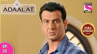 Adaalat  - अदालत -  Episode 32  - 30th January, 2018