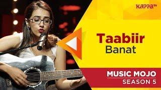 Taabiir - Banat - Music Mojo Season 5 - Kappa TV