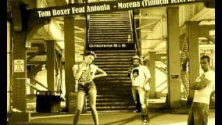 Tom Boxer Feat.Antonia - Morena (Timuçin Tezel Re-Mix)2011