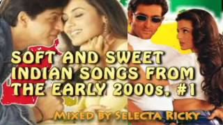 Soft And Sweet Indian Songs From The Early 2000s,  #1