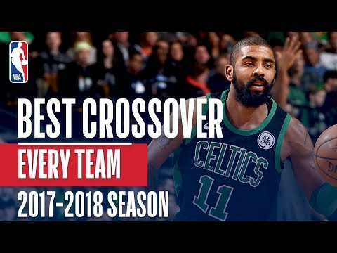 Best Crossover From Every Team 2017 2018 Season