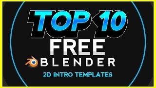 TOP 10 NEW Blender 2D Intro Templates /Series #1/ • 1080p • 60FPS + [Free Downloads]