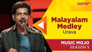 Malayalam Medley - Urava - Music Mojo Season 5 - Kappa TV