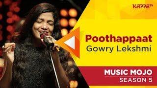 Poothappaat - Gowry Lekshmi - Music Mojo Season 5 - Kappa TV