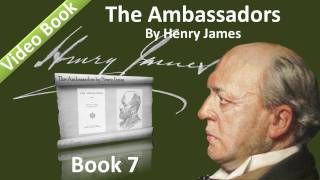 Book 07 - The Ambassadors Audiobook by Henry James (Chs 01-03)