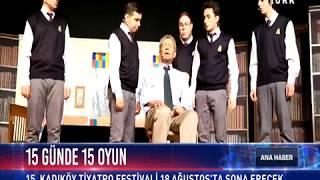 15. Kadıköy Belediyesi Tiyatro Festivali - HABERTÜRK