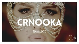 SEKA ALEKSIC -  CRNOOKA (OFFICIAL VIDEO 2016) HD