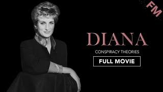 Diana: Conspiracy Theories (FULL DOCUMENTARY)