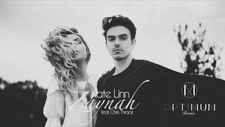 KATE LINN - Zaynah (feat. Chris Thrace) (OPTIMUM Remix)