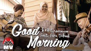 Malaysian Stay Positive! Namewee 黃明志【Good Morning】ft.Fara Dolhadi