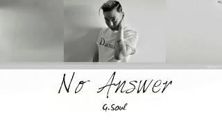G.SOUL - No Answer Lyrics