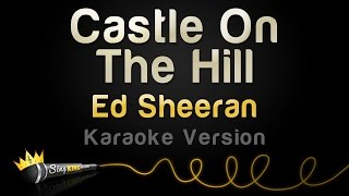 Ed Sheeran - Castle On The Hill (Karaoke Version)