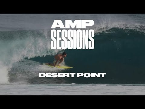 AMP SESSIONS: Desert Point, Indonesia June 2nd