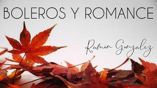 Ramón González Mix de Boleros y Romance