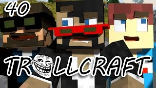 Minecraft: TrollCraft Ep. 40 - THINGS JUST GOT SERIOUS