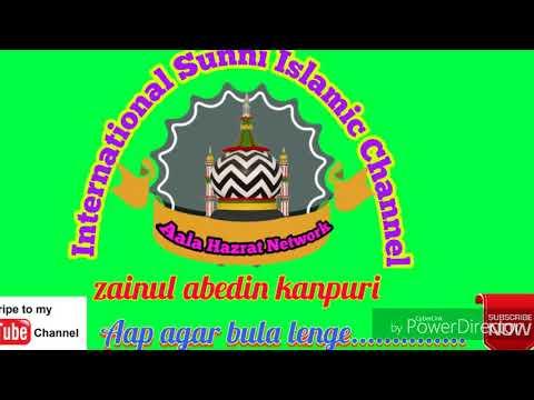 Xxx Mp4 Zainul Abedin Kanpuri 2018 Naat By Aala Hazrat Network 3gp Sex