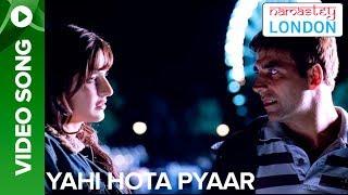 Yahi Hota Pyaar (Full Video Song) | Namastey London | Akshay Kumar & Katrina Kaif