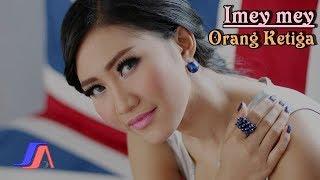iMeyMey - Orang Ketiga (Official Video Lyric)