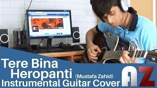 Tere Binaa (Mustafa Zahid) | Heropanti - AZ Guitar Instrumental Cover
